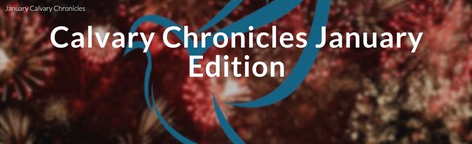 Calvary Chronicles – January 2021