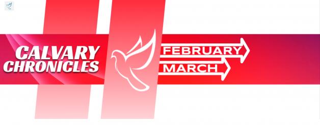 Calvary Chronicles – February/March 2021