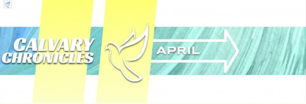 Calvary Chronicles – April 2021